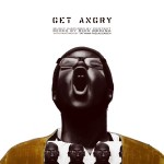 Put You On: Rich Medina x Tatyana Fazalizadeh – Get Angry