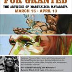 Marthalicia Matarrita's For Granted Opening Reception This Saturday