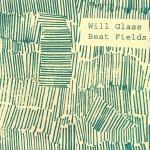 Uptown Sounds: Will Glass - Beat Fields