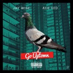 Uptown Video: Go Uptown - Jay Wise X Ace IOD