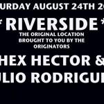 8/24/13: Hex Hector & Julio Rodriguez Present Riverside