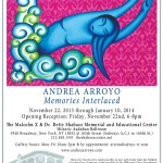 "11/22/13: Andrea Arroyo's ""Memories Interlaced"" @ The Shabazz Center"