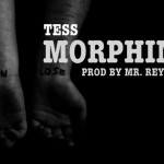 New Music: Tess - Morphine