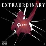 New Music: Glory – Extraordinary