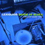 The Fix: Lexiglass – Shade of Blues