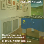 02/17/18: Fragmenticos And Foosball @ The Gitler & __ Gallery